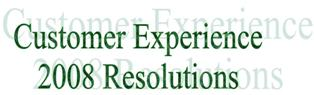 Customer Experience 2008 Resolutions